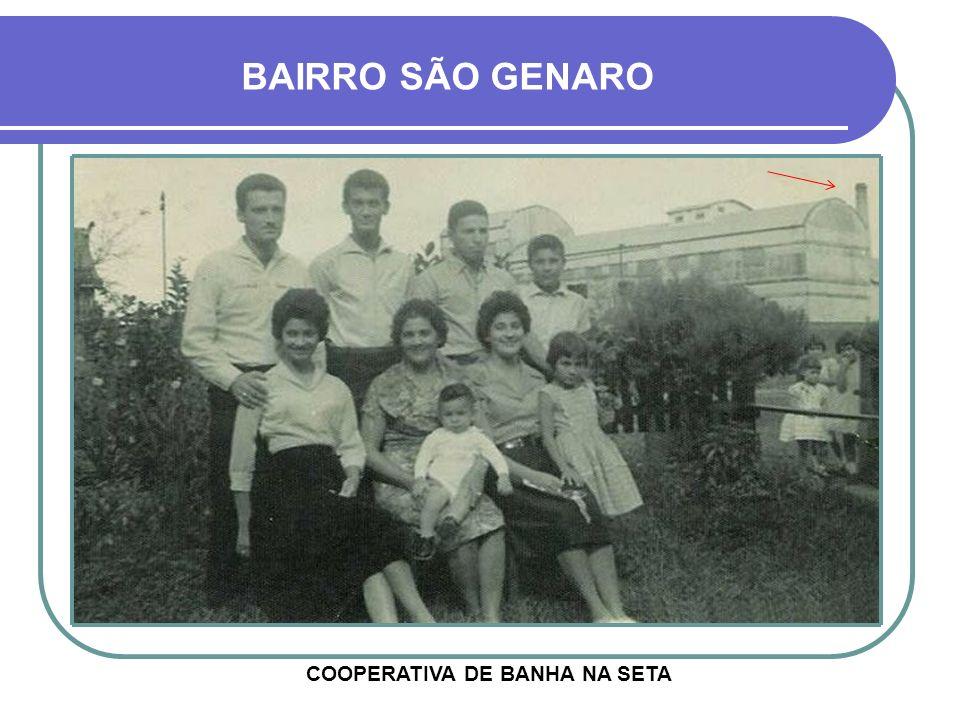 COOPERATIVA DE BANHA NA SETA