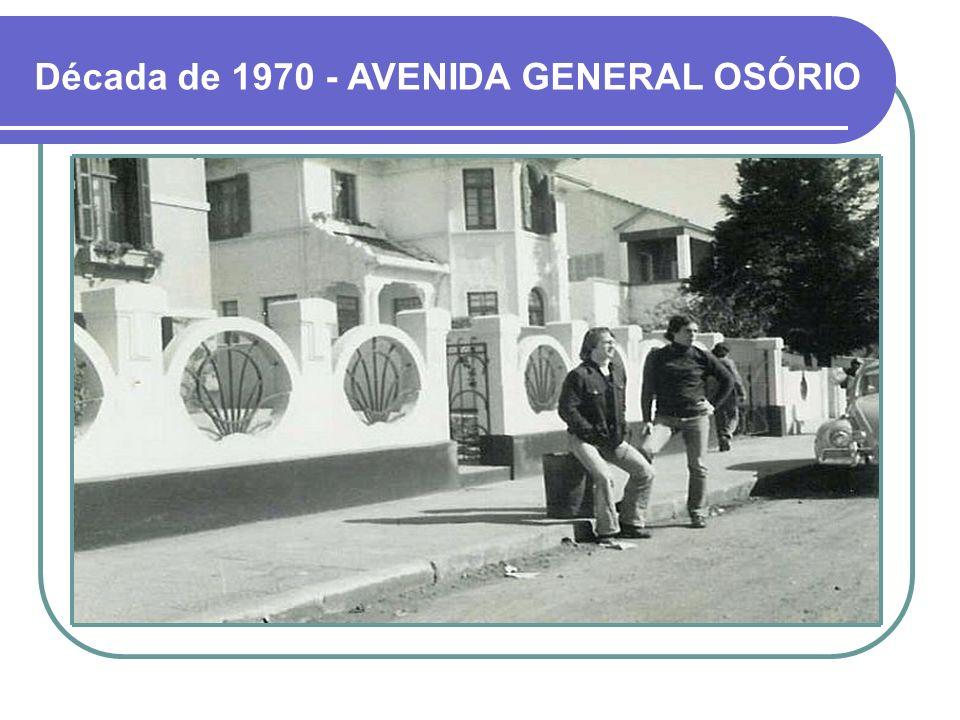 Década de 1970 - AVENIDA GENERAL OSÓRIO