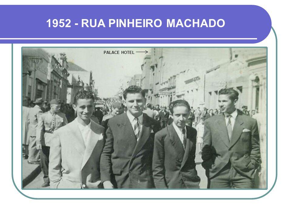 1952 - RUA PINHEIRO MACHADO PALACE HOTEL