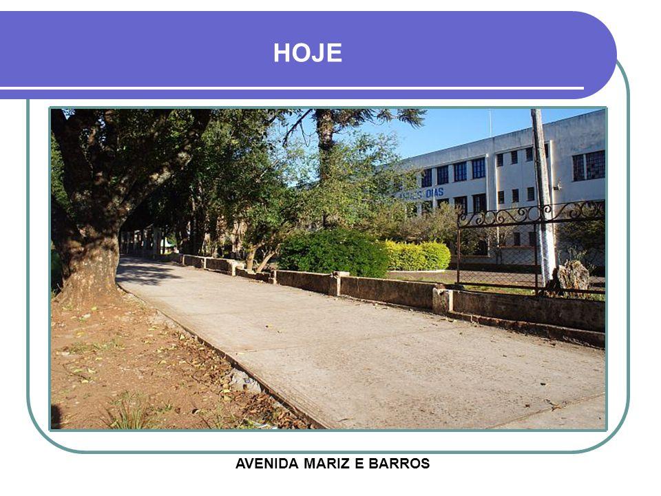 HOJE AVENIDA MARIZ E BARROS