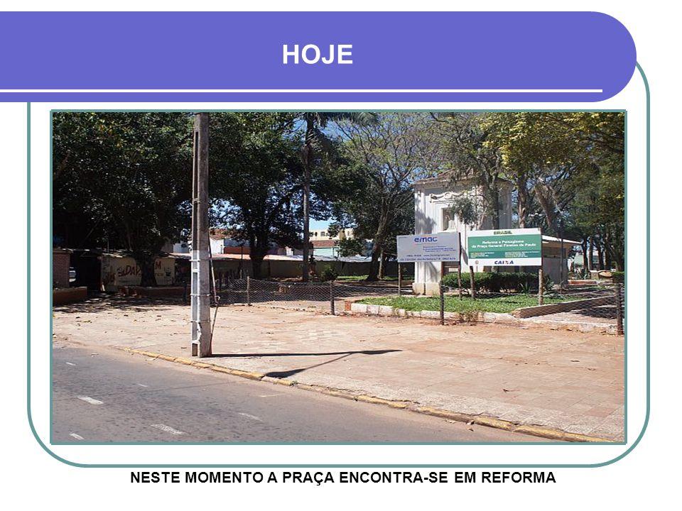 NESTE MOMENTO A PRAÇA ENCONTRA-SE EM REFORMA