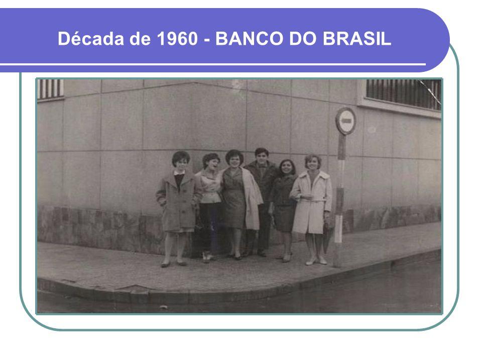 Década de 1960 - BANCO DO BRASIL