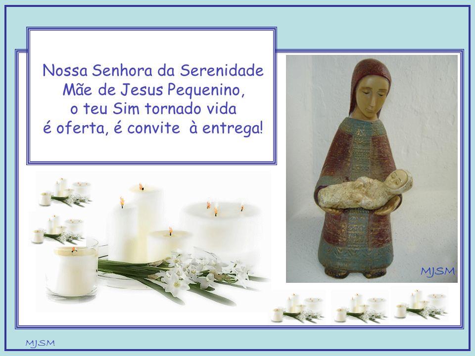 Nossa Senhora da Serenidade Mãe de Jesus Pequenino,