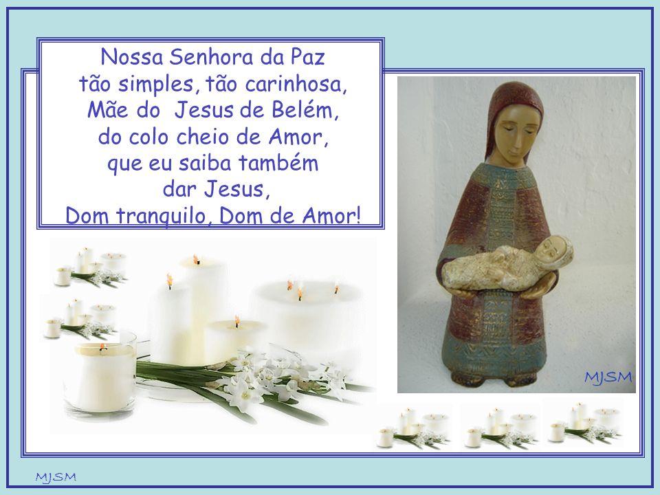 tão simples, tão carinhosa, Mãe do Jesus de Belém,