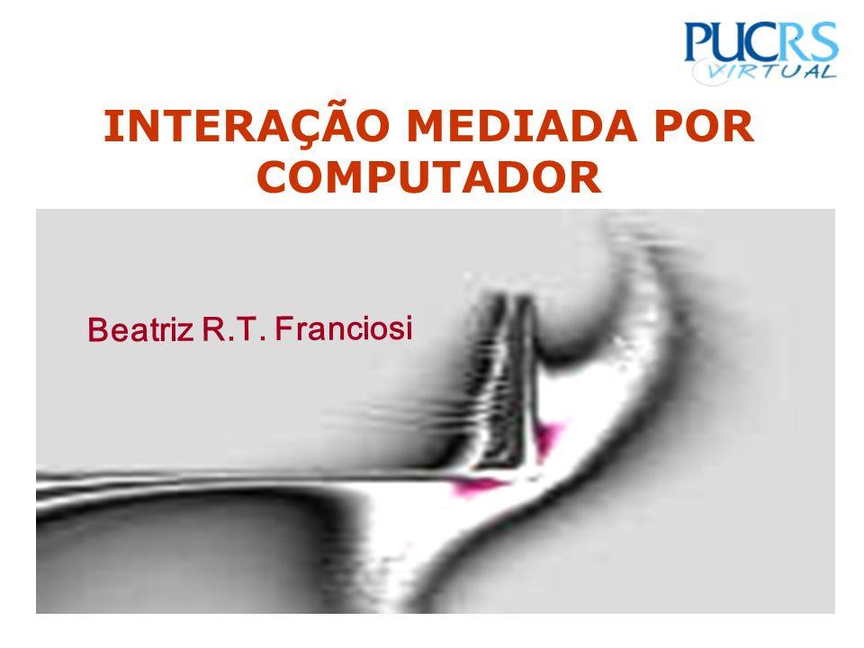 INTERAÇÃO MEDIADA POR COMPUTADOR