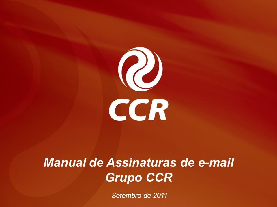 Manual – Assinatura de E-mail Grupo CCR