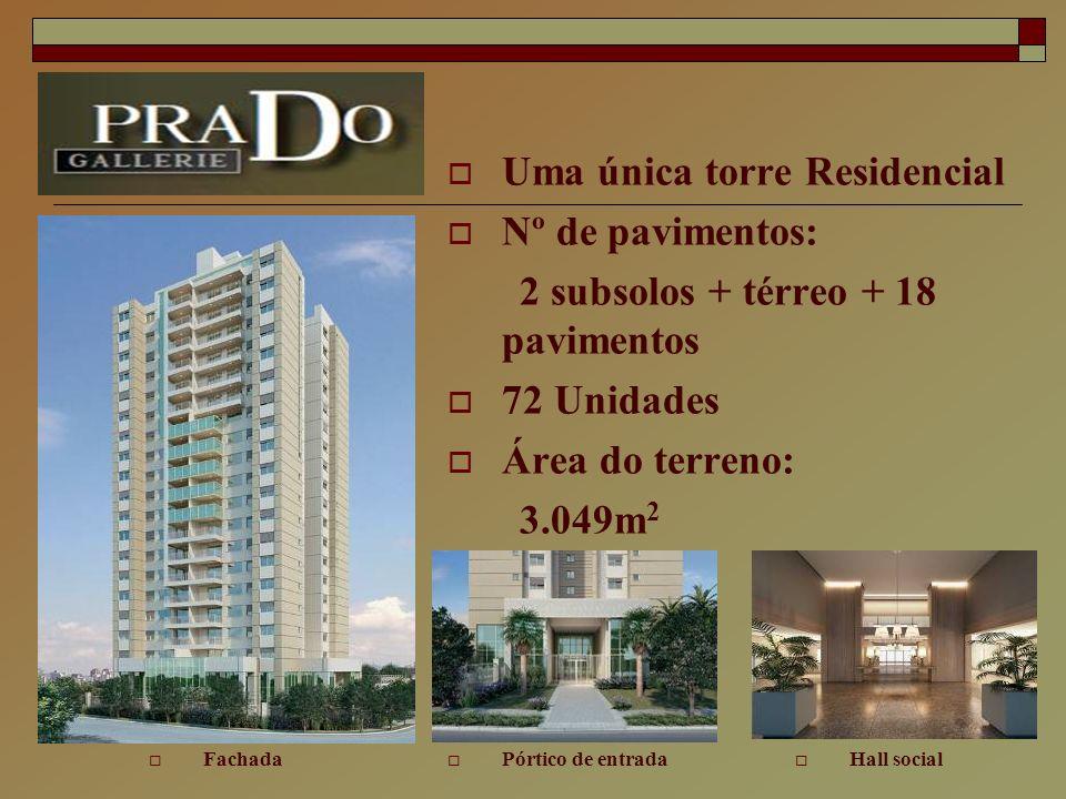 Uma única torre Residencial Nº de pavimentos: