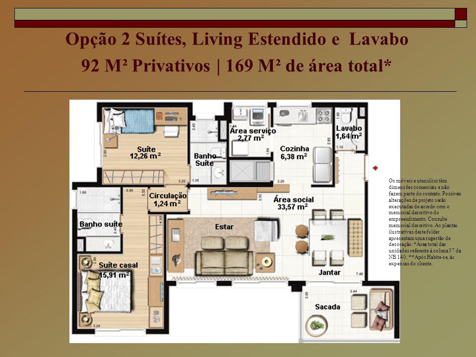 Opção 2 Suítes, Living Estendido e Lavabo 92 M² Privativos | 169 M² de área total*