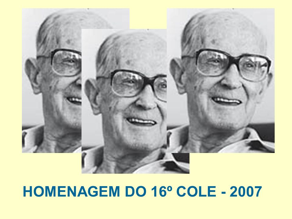 HOMENAGEM DO 16º COLE - 2007