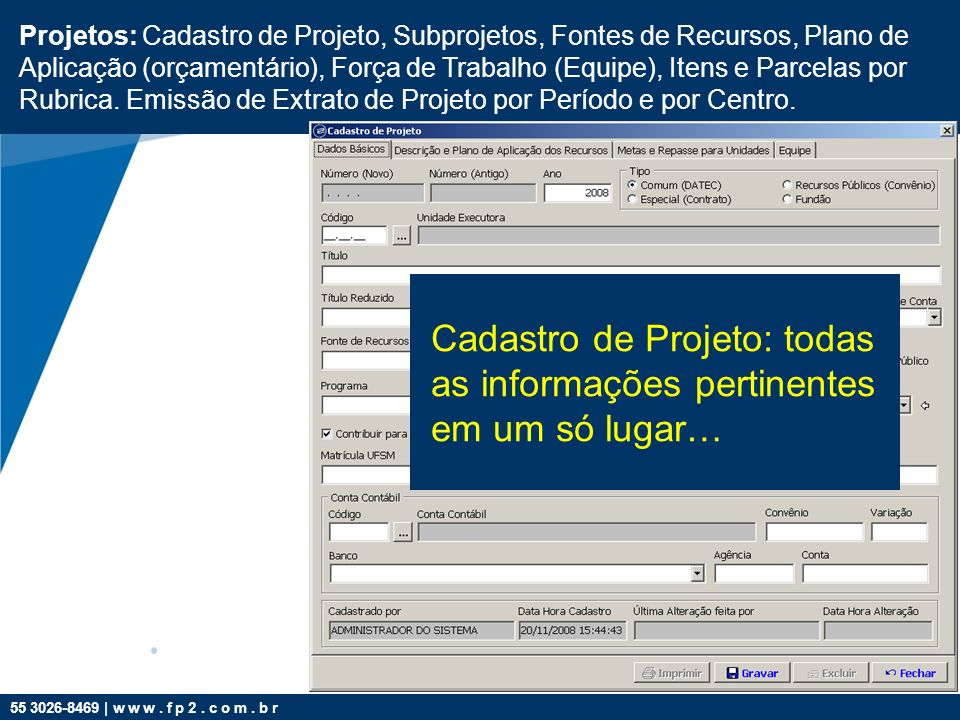 Cadastro de Projeto: todas as informações pertinentes em um só lugar…