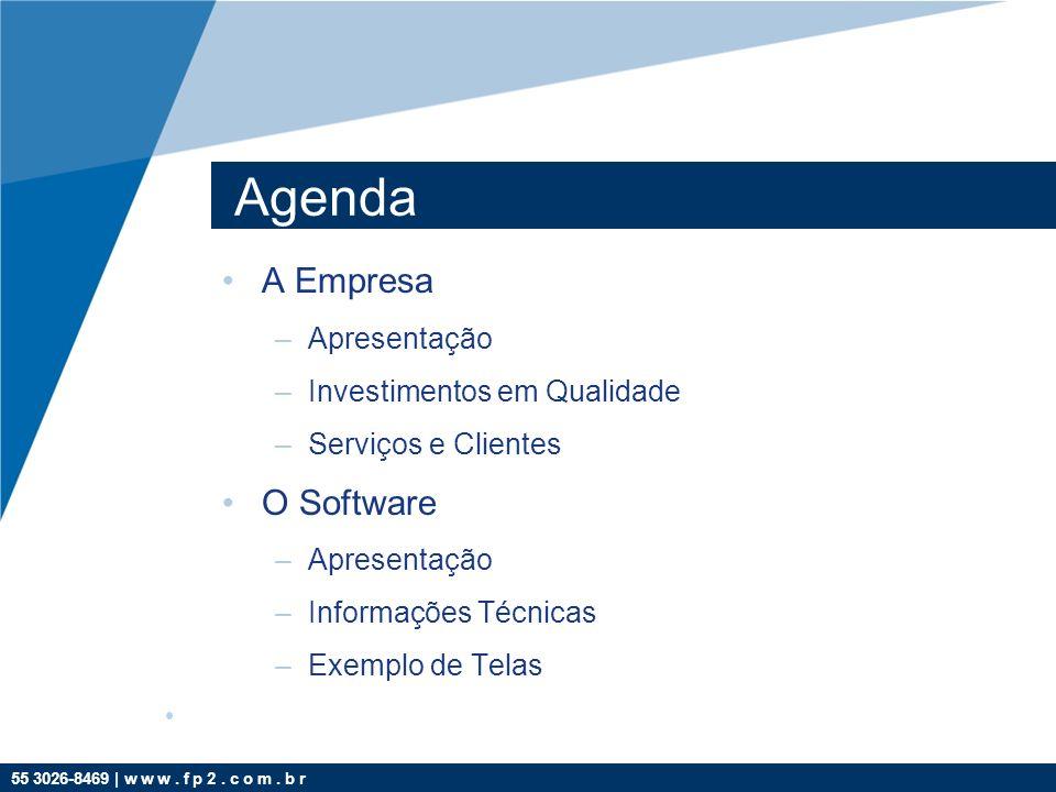 Agenda A Empresa O Software Apresentação Investimentos em Qualidade