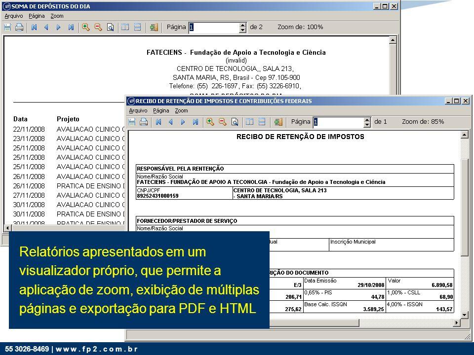 Relatórios apresentados em um visualizador próprio, que permite a aplicação de zoom, exibição de múltiplas páginas e exportação para PDF e HTML