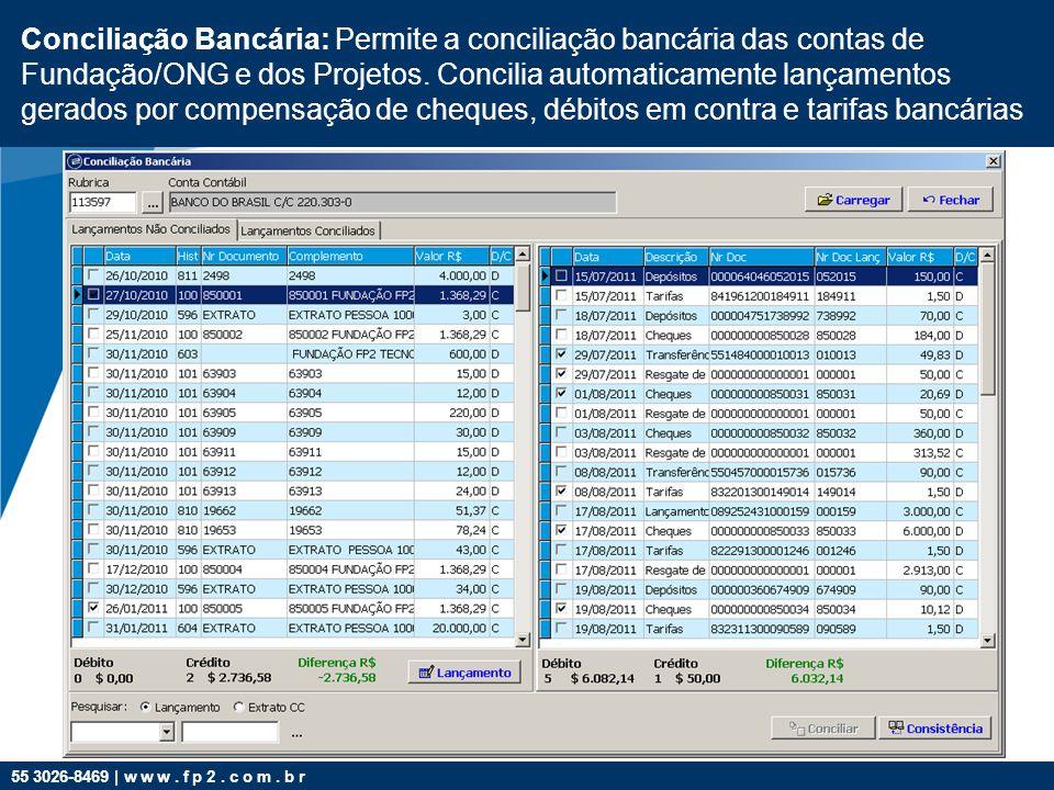 Conciliação Bancária: Permite a conciliação bancária das contas de Fundação/ONG e dos Projetos.
