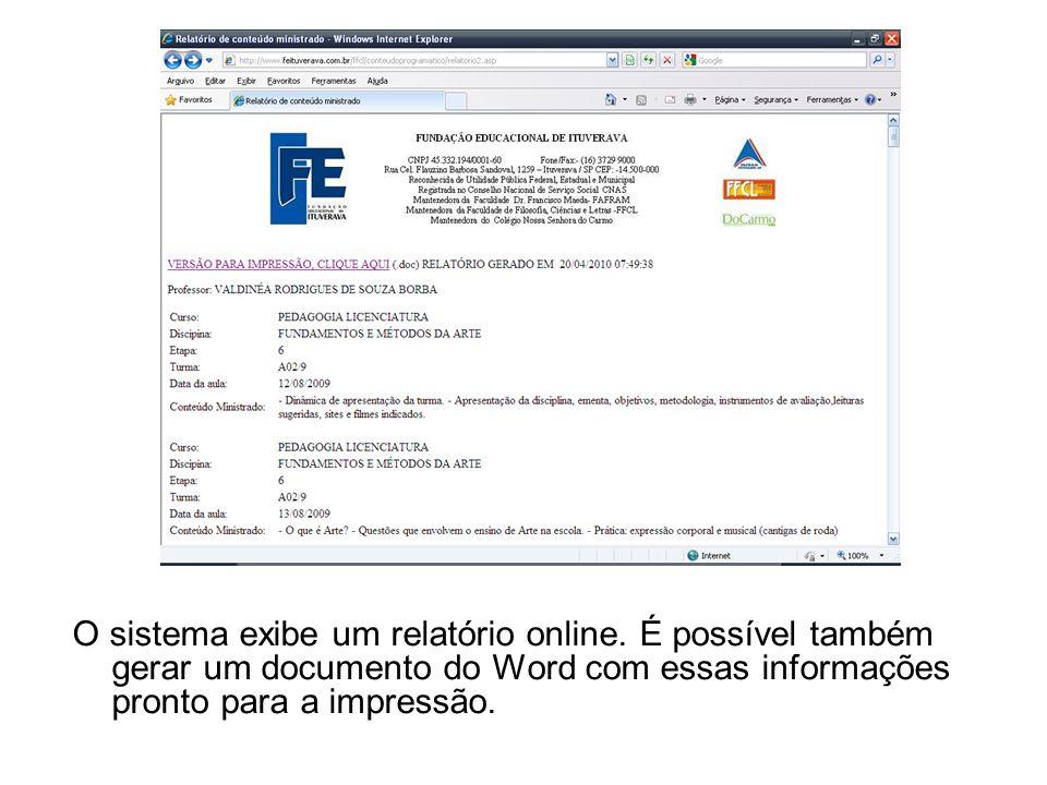 O sistema exibe um relatório online