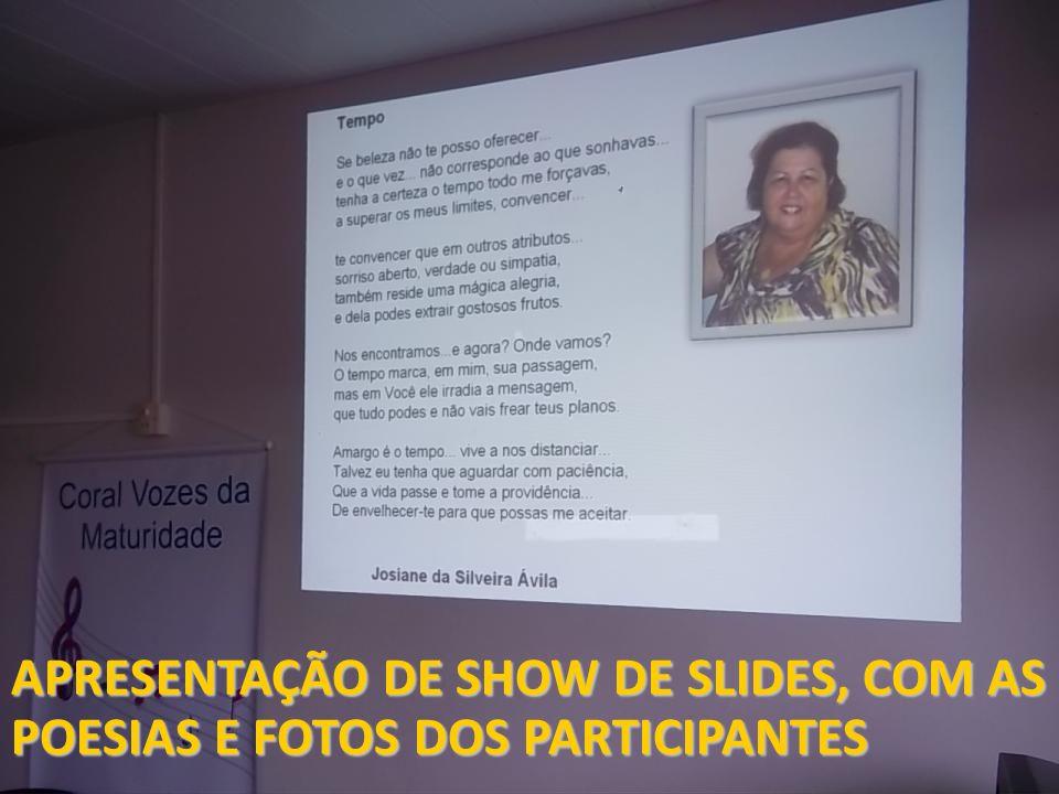 APRESENTAÇÃO DE SHOW DE SLIDES, COM AS POESIAS E FOTOS DOS PARTICIPANTES