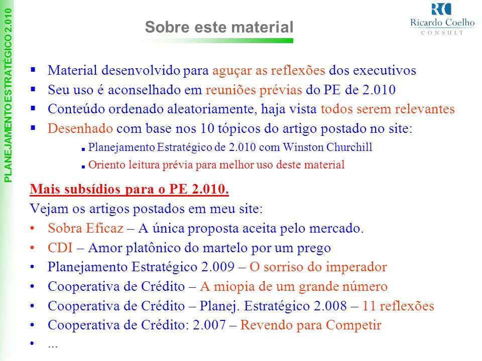 Correios - SP - 22/23-08-2006 Sobre este material. Material desenvolvido para aguçar as reflexões dos executivos.