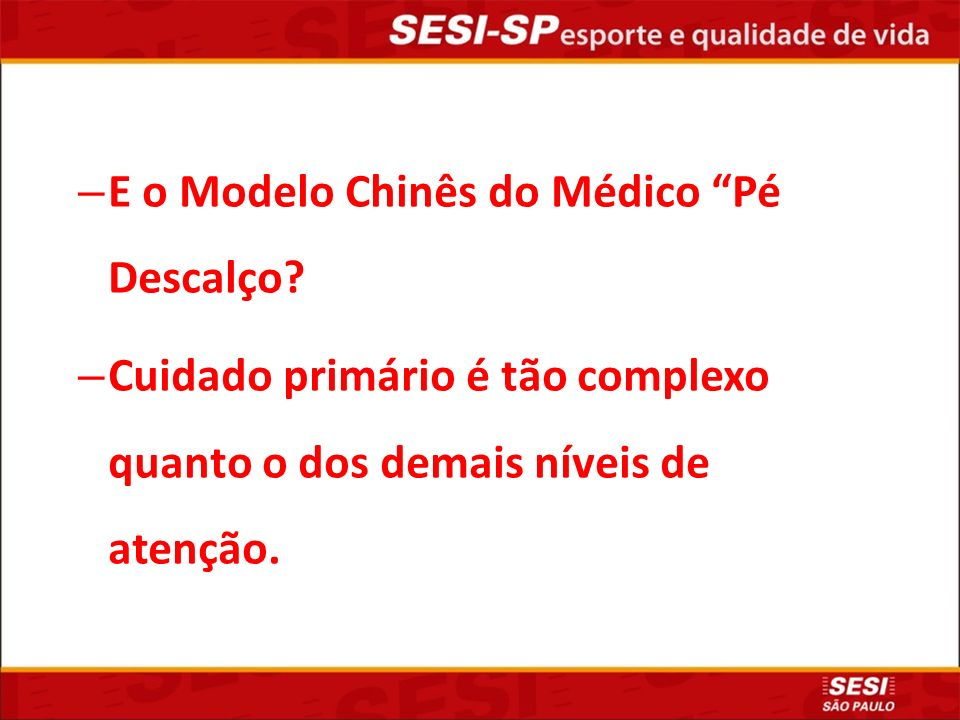 E o Modelo Chinês do Médico Pé Descalço