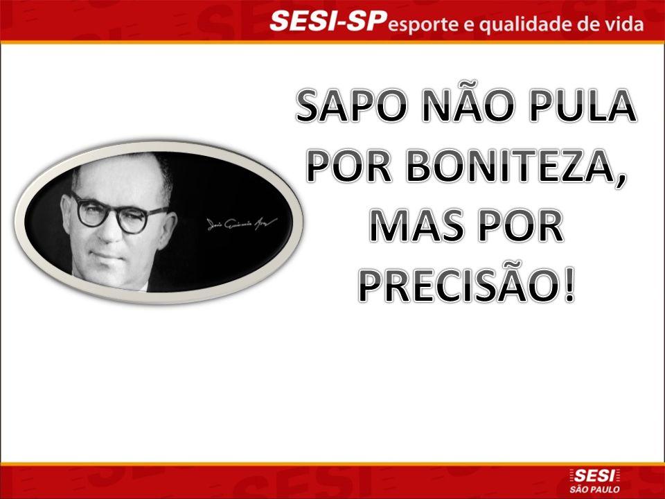 SAPO NÃO PULA POR BONITEZA, MAS POR PRECISÃO!