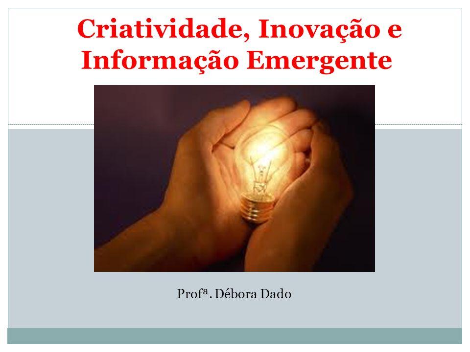 Criatividade, Inovação e Informação Emergente