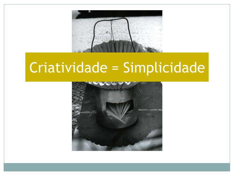Criatividade = Simplicidade