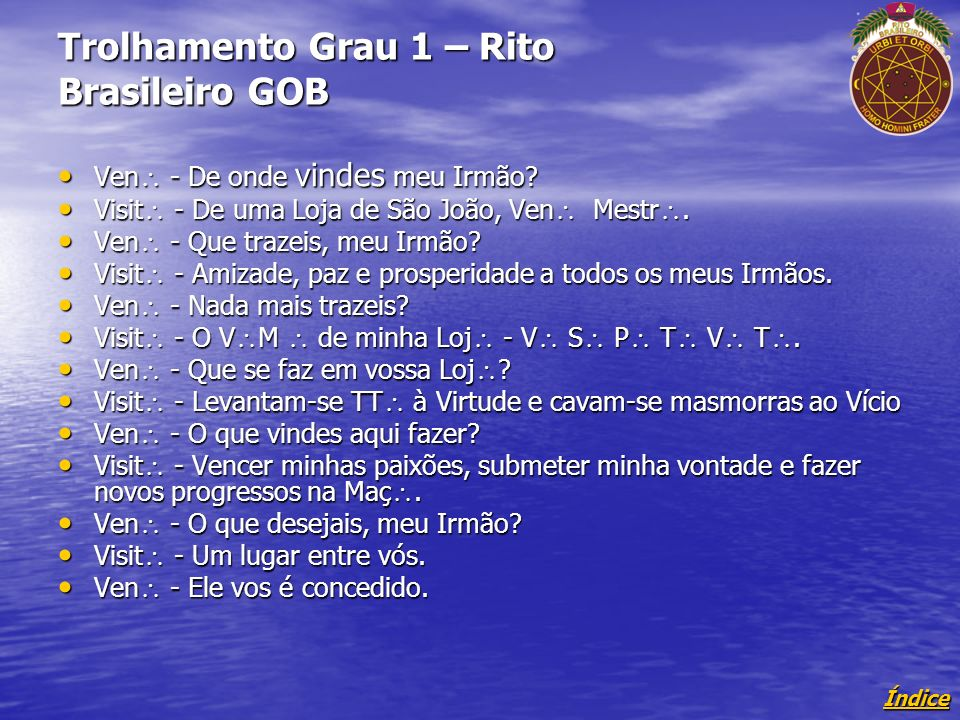 Trolhamento Grau 1 – Rito Brasileiro GOB
