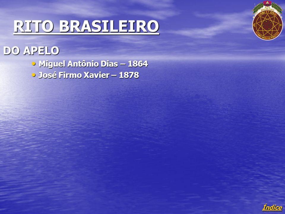 RITO BRASILEIRO DO APELO Miguel Antônio Dias – 1864