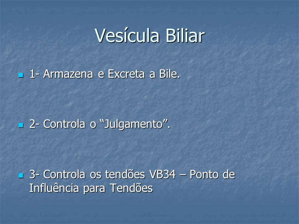Vesícula Biliar 1- Armazena e Excreta a Bile.