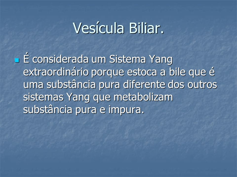 Vesícula Biliar.