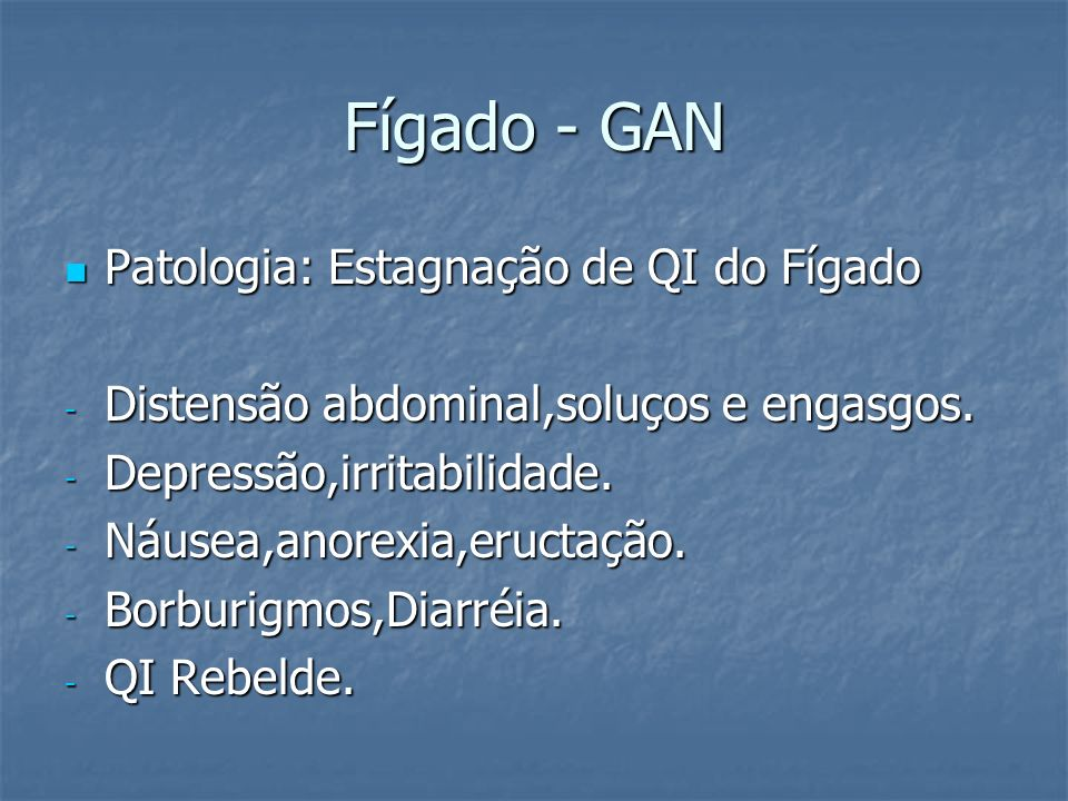 Fígado - GAN Patologia: Estagnação de QI do Fígado