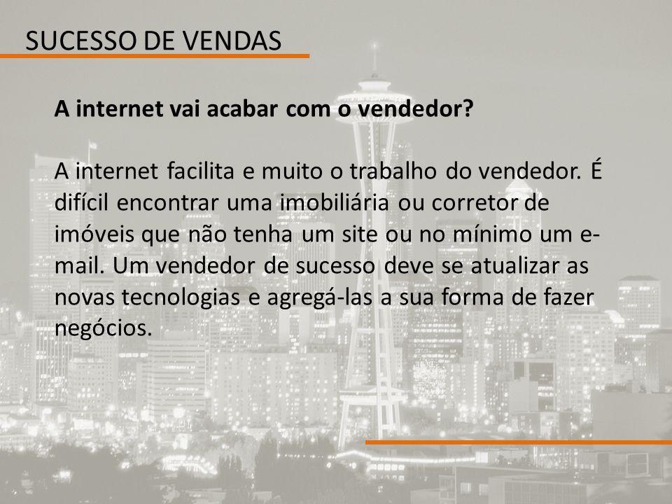 SUCESSO DE VENDAS A internet vai acabar com o vendedor
