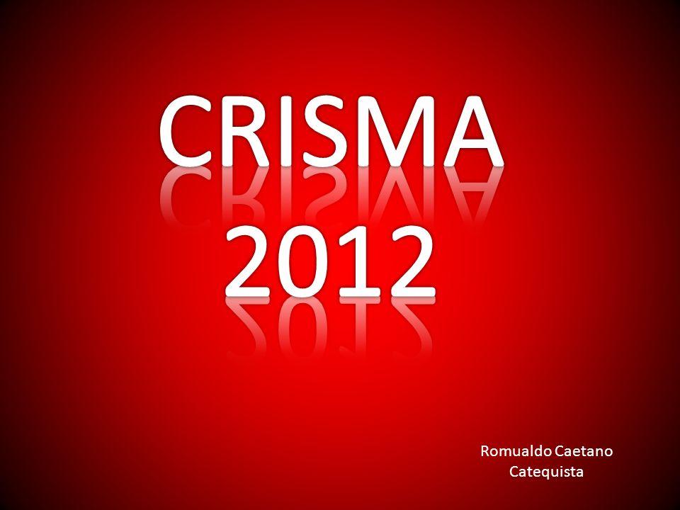 CRISMA 2012 Romualdo Caetano Catequista