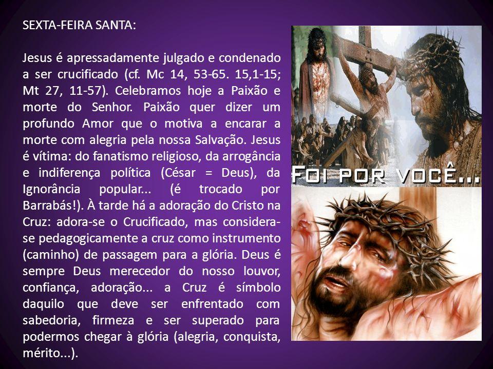 SEXTA-FEIRA SANTA: