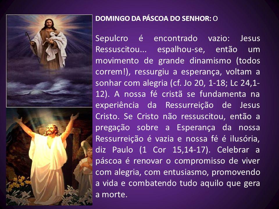 DOMINGO DA PÁSCOA DO SENHOR: O