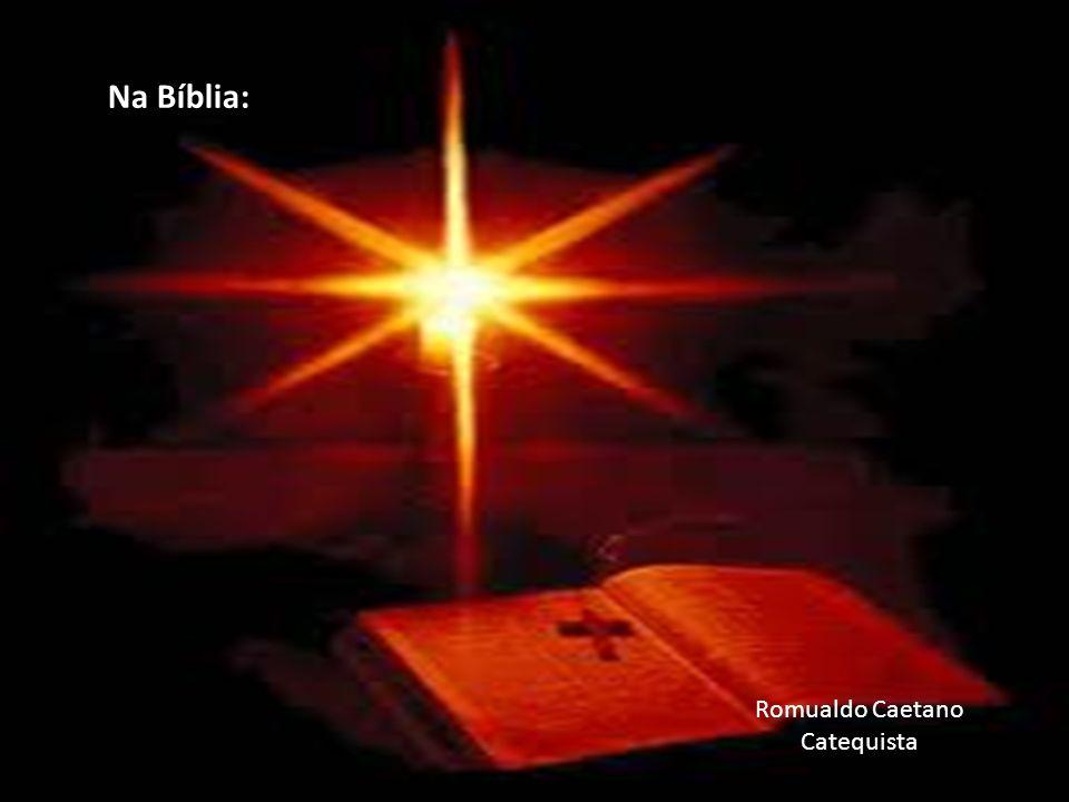Na Bíblia: Romualdo Caetano Catequista