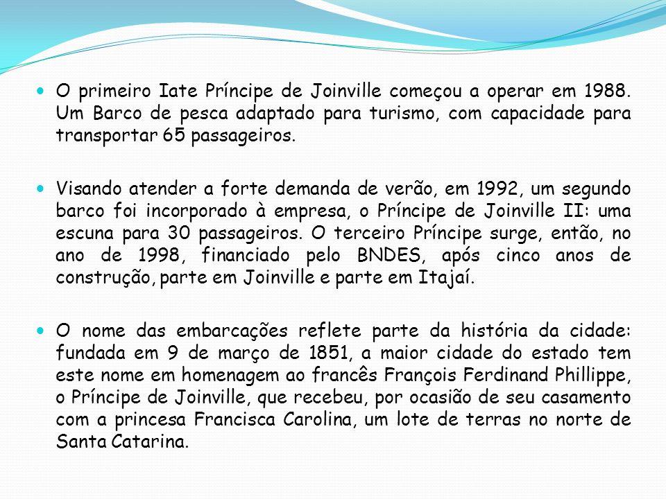 O primeiro Iate Príncipe de Joinville começou a operar em 1988