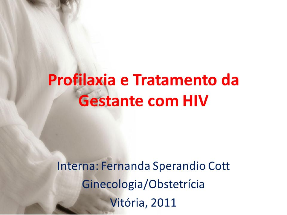 Profilaxia e Tratamento da Gestante com HIV