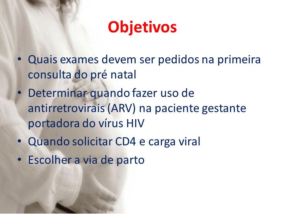 Objetivos Quais exames devem ser pedidos na primeira consulta do pré natal.