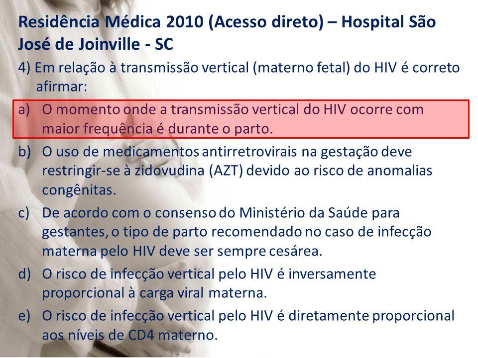 Residência Médica 2010 (Acesso direto) – Hospital São José de Joinville - SC
