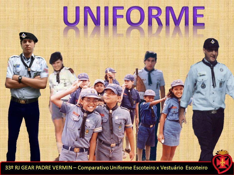 uniforme 33º RJ GEAR PADRE VERMIN – Comparativo Uniforme Escoteiro x Vestuário Escoteiro