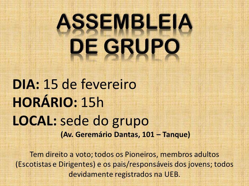 ASSEMBLEIA DE GRUPO DIA: 15 de fevereiro HORÁRIO: 15h