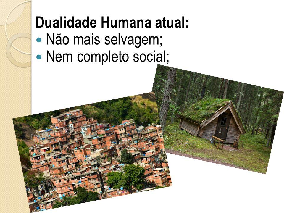 Dualidade Humana atual: