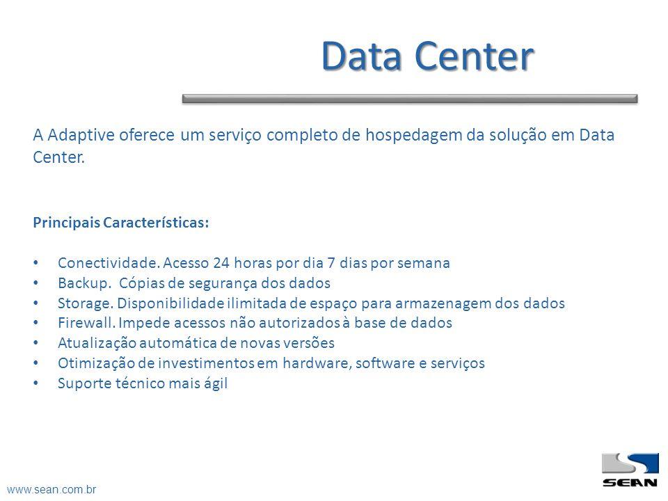 Data Center A Adaptive oferece um serviço completo de hospedagem da solução em Data Center. Principais Características: