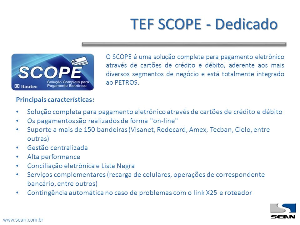 TEF SCOPE - Dedicado Principais características: