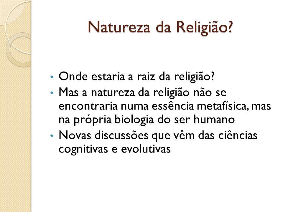 Natureza da Religião Onde estaria a raiz da religião