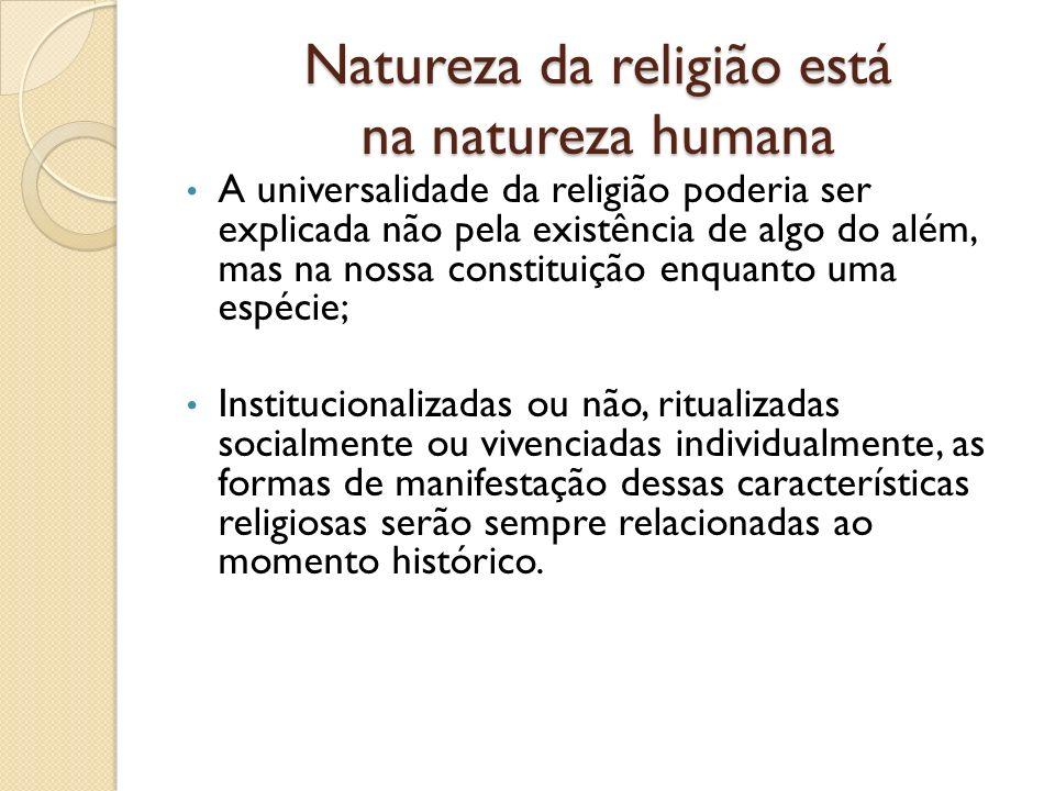 Natureza da religião está na natureza humana