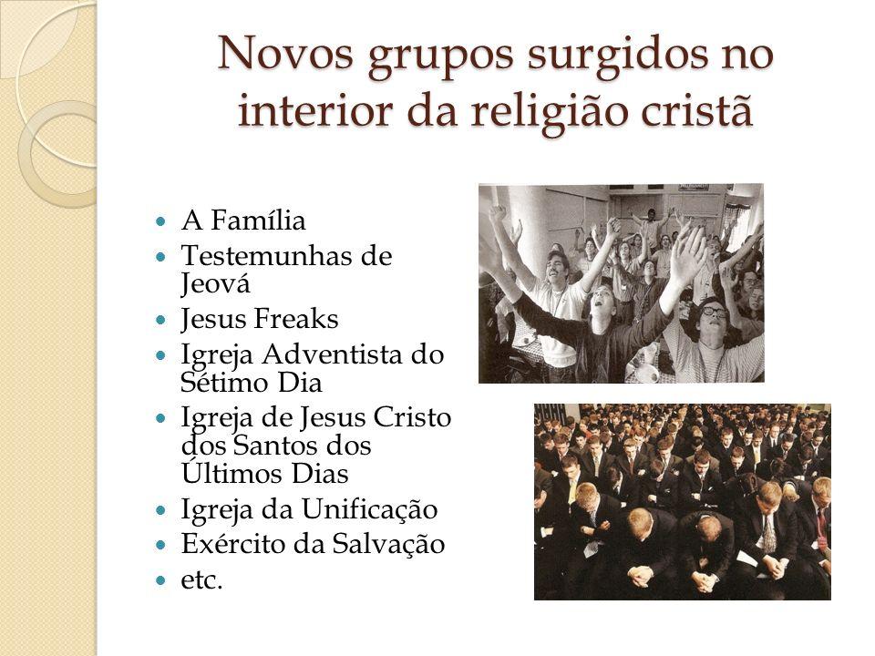 Novos grupos surgidos no interior da religião cristã