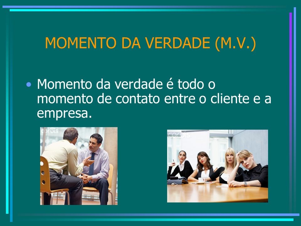 MOMENTO DA VERDADE (M.V.)