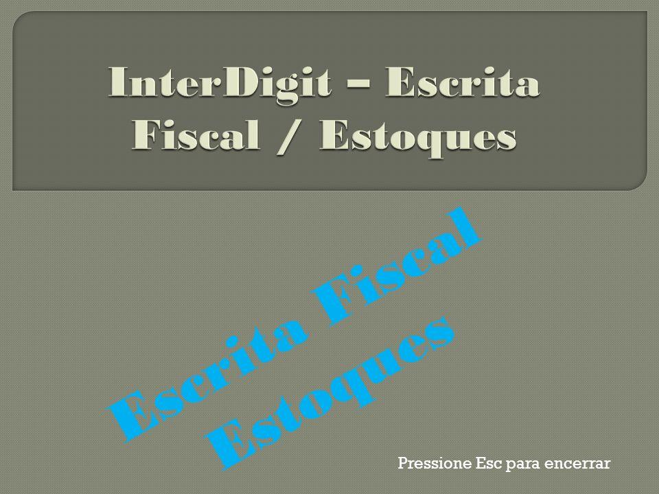 InterDigit – Escrita Fiscal / Estoques