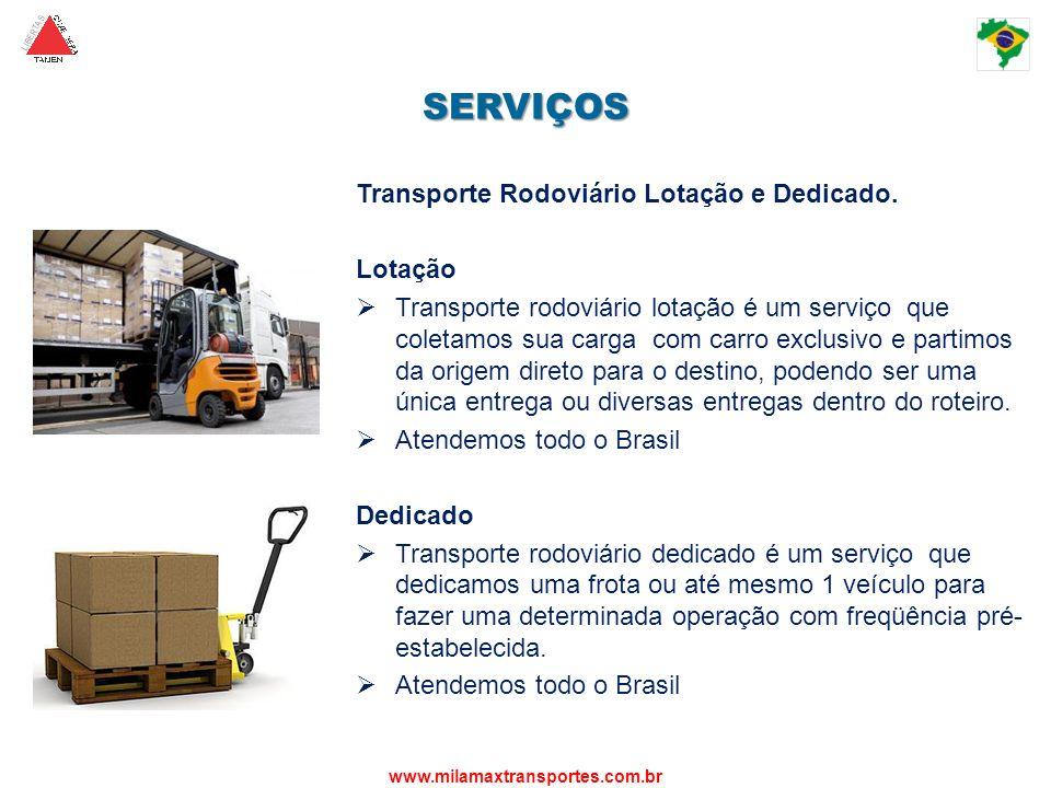 SERVIÇOS Transporte Rodoviário Lotação e Dedicado. Lotação
