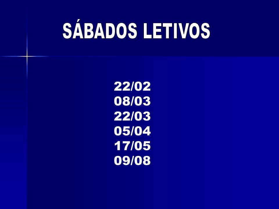 SÁBADOS LETIVOS 22/02 08/03 22/03 05/04 17/05 09/08
